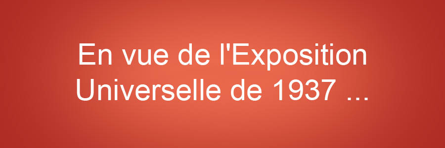 1936 vue expo universelle